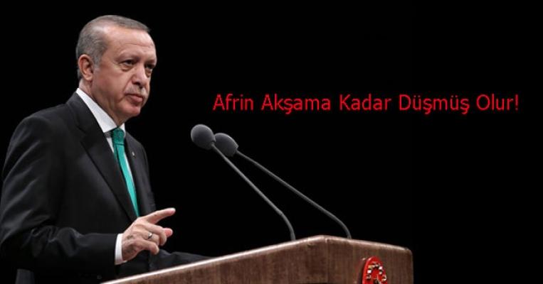 Erdoğan Afrin için akşama kadar vakit verdi