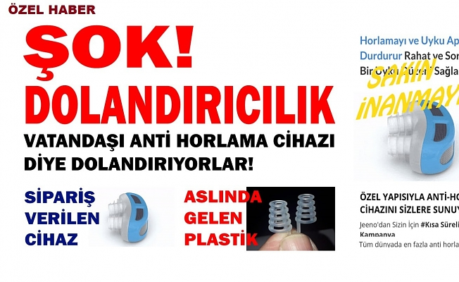 ANTİ HORLAMA DOLANDIRICILIĞI!