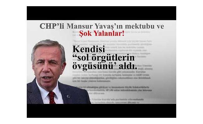 CHP'li  Mansur Yavaşın Mektubu ve Şok Yalanlar