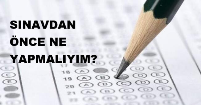 Sınavdan Önce Ne Yapmalıyım?