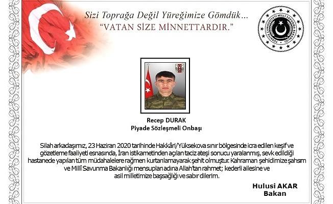 Son Dakika: Yüksekova'da Yaşanan Çatışmada Bir Askerimizi Şehit Verdik