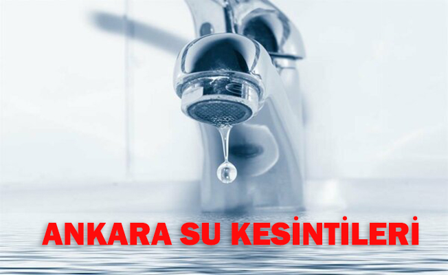 Ankara 14 Temmuz Su Kesintileri