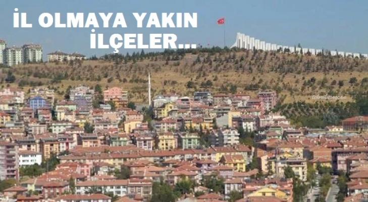 Ankara'nın il olmaya en yakın ilçesi hangisi?