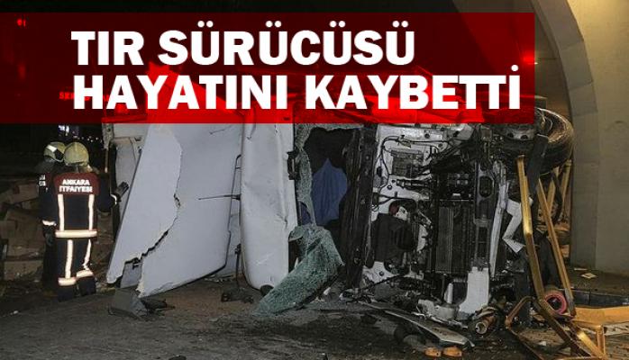 Başkentte devrilen tırın sürücüsü hayatını kaybetti