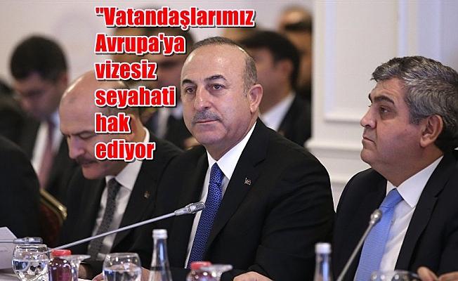 Bakan Çavuşoğlu: ''Haksız uygulamanın kaldırılması için çalışmalarımızı sürdürüyoruz''