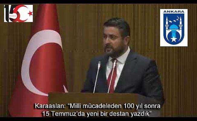 """Osman Karaaslan: """"Milli mücadeleden 100 yıl sonra 15 Temmuz'da yeni bir destan yazdık"""""""
