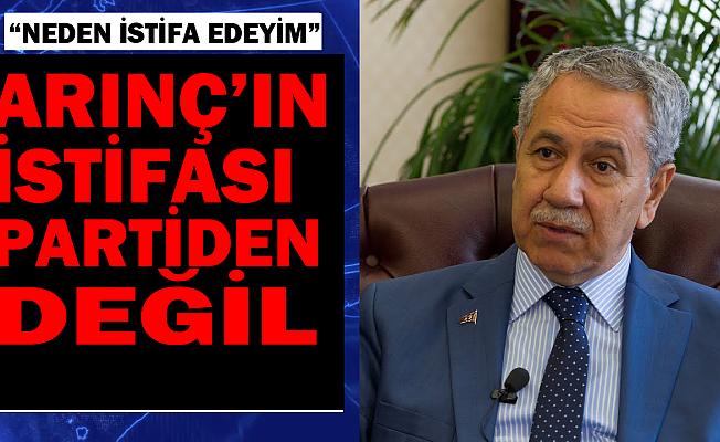 Bülent Arınç: AK Parti'den neden istifa edeyim