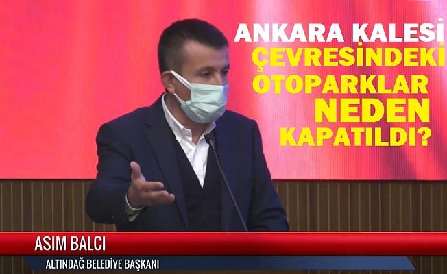 Asım Balcı: Otoparklar neden kapatılıyor?