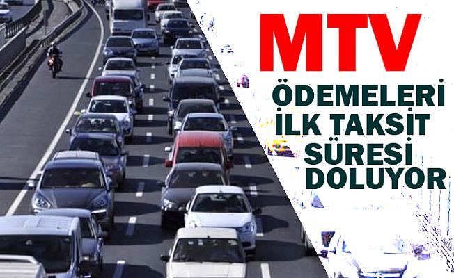 MTV ödemesinin ilk taksiti için süre ay sonunda doluyor