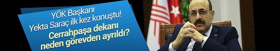 YÖK Başkanı Saraç'tan flaş açıklamalar