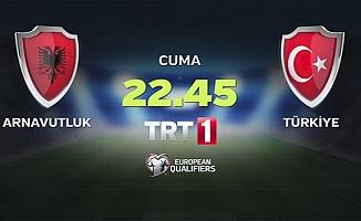 Arnavutluk - Türkiye maçı TRT 1'de