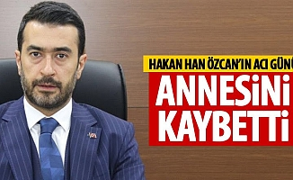 AK Parti Ankara İl Başkanı Hakan Han Özcan Annesini Kaybetti