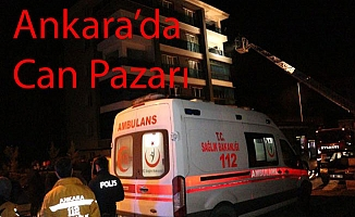 Ankara'da yangında can pazarı