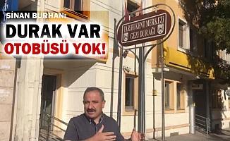"""Ak Parti Altındağ Belediye Meclis Üyesi Sinan Burhan :"""" Tabela var otobüs yok"""""""