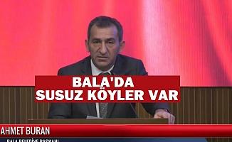 Ahmet Buran: Bala'da susuz köylerimiz var