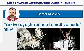 """""""Türkiye uyuşturucuda transit ve hedef ülke!"""""""