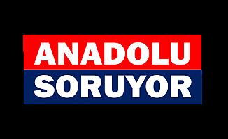 ANADOLU SORUYOR BAŞLIYOR