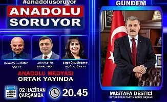 BBP Lideri Mustafa Destici Anadolu Soruyor'da