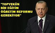 Cumhurbaşkanı Erdoğan#039;dan eğitim açıklaması: Topyekün reform gerekiyor