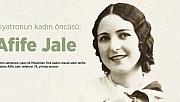Tiyatronun kadın öncüsü: Afife Jale